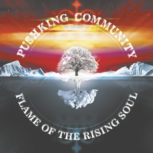 Pushking Community Flame Of The Rising Soul