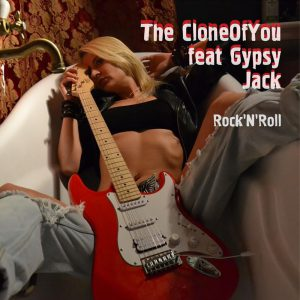 The CloneOfYou Rock 'N' Roll (feat. Gypsy Jack) — Single