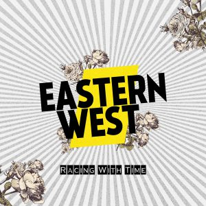 Eastern West - Racing With Time